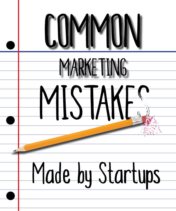 common marketing mistakes made by startups